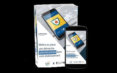 LIVRE BLANC – Mettre en place une démarche Cybersécuritaire dans votre établissement